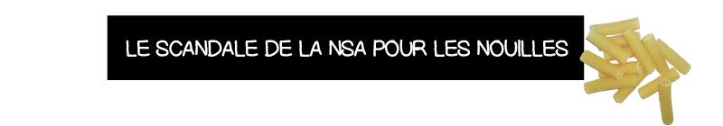Le scandale de la NSA pour les nouilles